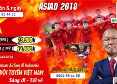 ĐỒNG HÀNH CÙNG U23 VIỆT NAM TẠI ASIAD 2018